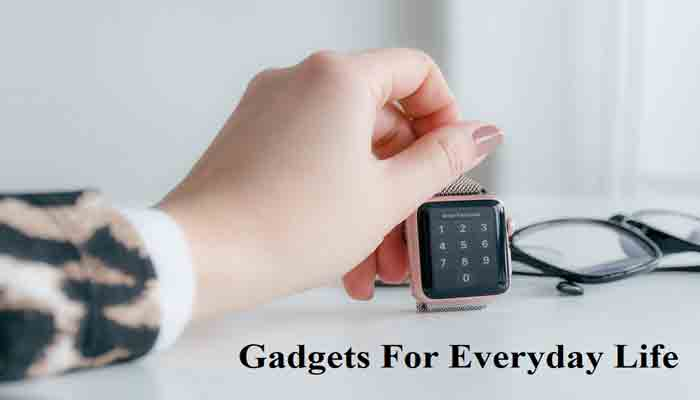 Tech Gadgets for everyday life for you can't live without