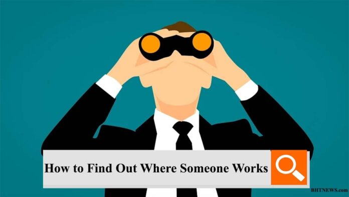 how to find out where someone works