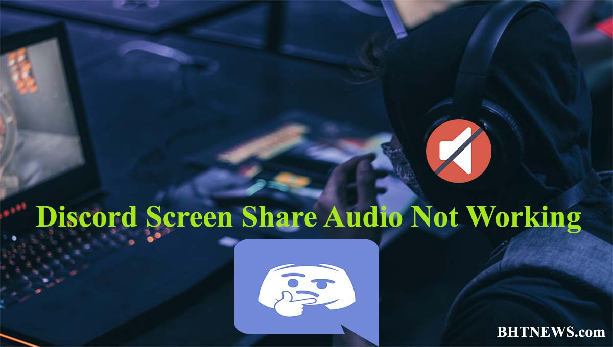Fix | Discord Screen Share Audio Not Working |10 Tips to Solve It