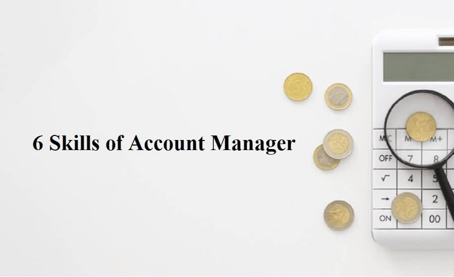 6 skills of account manager