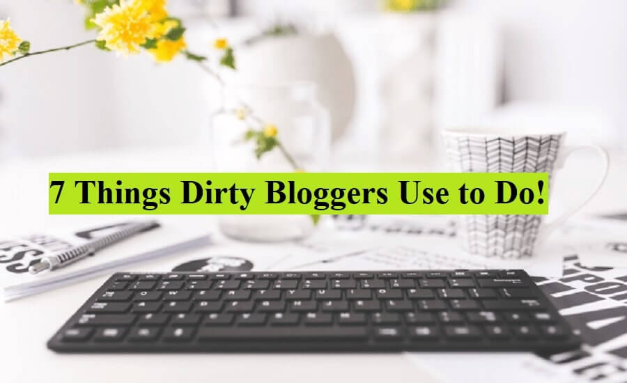 dirty bloggers use the dirty techniques