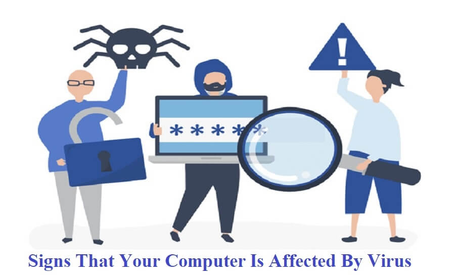 6 Signs That Your Computer Is Affected By Virus