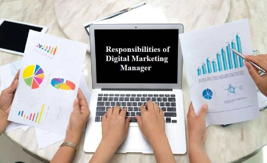 Responsibilities of a Digital Marketing Manager