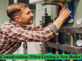 Considerations When Getting a New Boiler