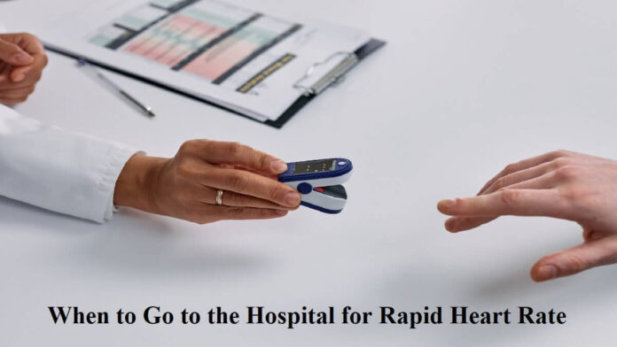 When to Go to the Hospital for Rapid Heart Rate